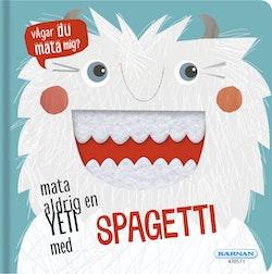 Mata aldrig en yeti med spagetti