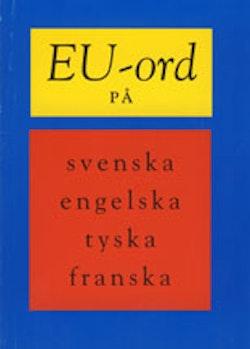 EU-ord - Svenska, Engelska, Tyska, Franska