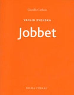 Vanlig svenska - Jobbet