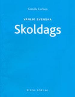 Vanlig svenska - Skoldags
