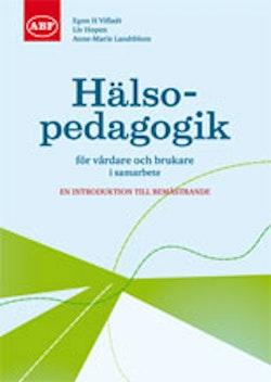 Hälsopedagogik för vårdare och brukare i samarbete : en introduktion till bemästrande