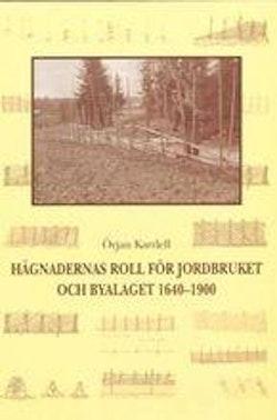 Hägnadernas roll för jordbruket och byalaget 1640-1900