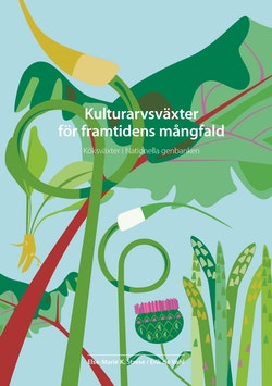 Kulturarvsväxter för framtidens mångfald : köksväxter i Nationella genbanken