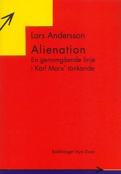 Alienation : En genomgående linje i Karl Marx' tänkande