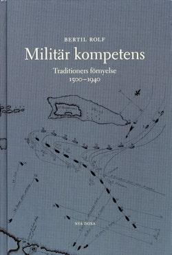 Militär kompetens - traditioners förnyelse 1500-1940