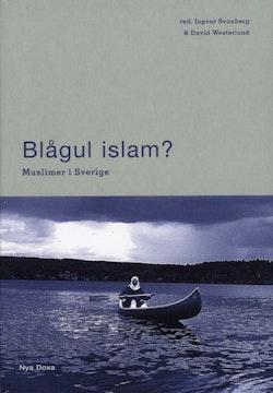 Blågul islam? : muslimer i Sverige