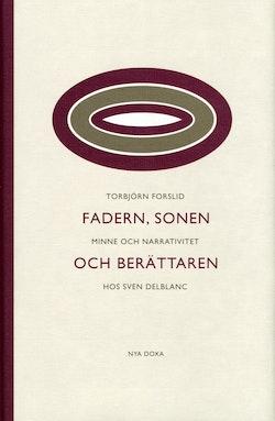 Fadern, sonen och berättaren : Minne och narrativitet hos Sven Delblanc