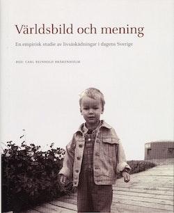 Världsbild och mening : En empirisk studie av livsåskådningar i dagens Sverige