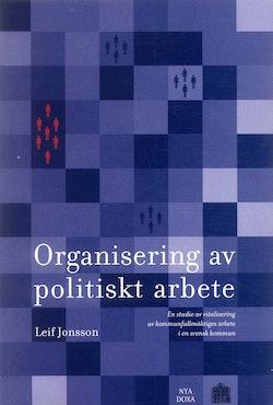 Organisering av politiskt arbete - En studie av vitalisering av kommunfullmäktiges arbete i en svensk kommun