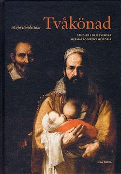 Tvåkönad : studier i den svenska hermafroditens historia
