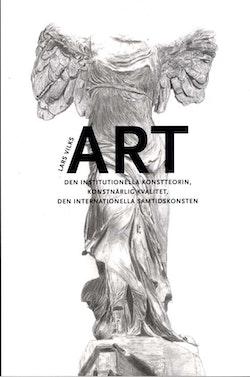 ART : den institutionella konstteorin, konstnärlig kvalitet, en internationella samtidskonsten
