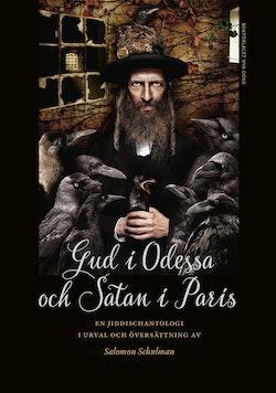 Gud i Odessa och Satan i Paris : en jiddischantologi