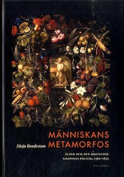 Människans metamorfos : Ålder och den mognade kroppens politik, 1580-1850