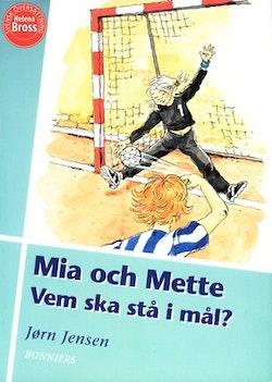 Mia och Mette Vem ska stå i mål?