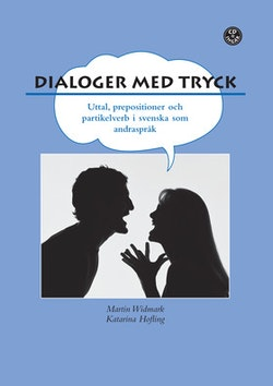 Dialoger med tryck! : prepositioner, partikelverb och uttal i svenskan. Elevbok inkl. mp3-filer