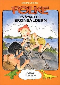 Folke på äventyr i bronsåldern