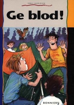 Ge blod!