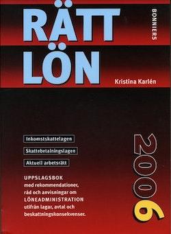 Rätt lön 2006 : inkomstskattelagen, skattebetalningslagen, aktuell arbetsrätt : uppslagsbok ...