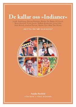 De kallar oss indianer : boken om indianer, av indianer, med all vinst tillbaka till indianer