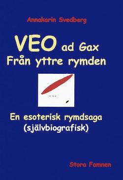 Veo ad gax : en esoterisk rymdsaga (självbiografisk) : livet ett rymdäventyr