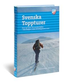 Svenska toppturer : över 150 turer i de svenska fjällen - från Städjan i sö