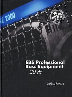 EBS Professional Bass Equipment - 20 år