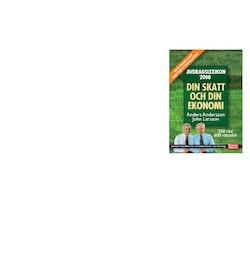 Avdragslexikon 2008 : handbok om skatt och ekonomi för privatpersoner, företag och bolag