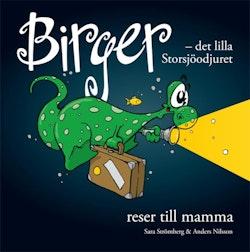 Birger - det lilla Storsjöodjuret reser till mamma