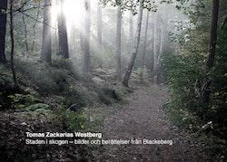 Staden i skogen : bilder och berättelser från Blackeberg
