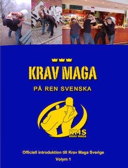 Krav Maga på ren svenska : officiell introduktion till Krav Maga Sverige