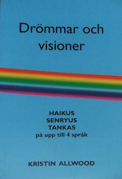 Drömmar och visioner : haikus, senryus, tankas på upp till 4 språk