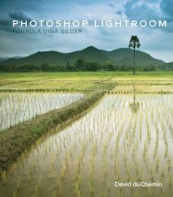 Photoshop lightroom : från vision till förädling av dina bilder