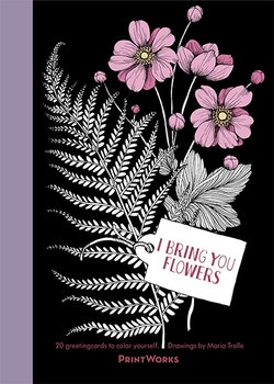 I Bring You Flowers : 20 Greeting Cards to Color