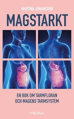Magstarkt : en bok om tarmfloran och magens nervsystem