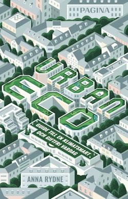 Urban Eco : guide till en klimatsmart och giftfri vardag