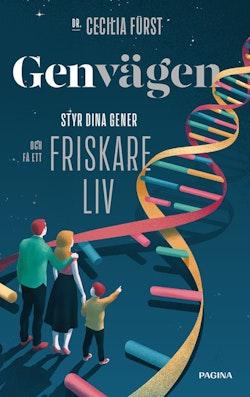 Genvägen : styr dina gener och få ett friskare liv