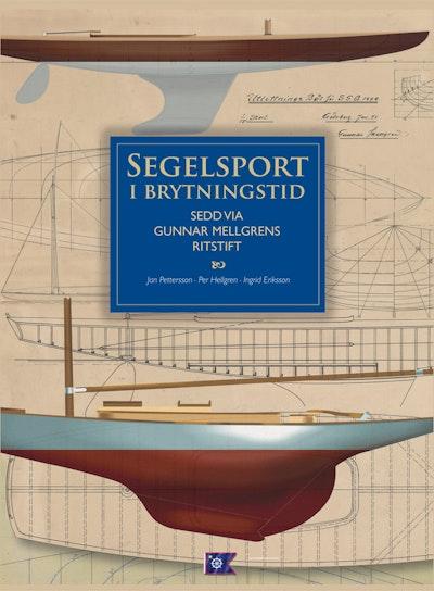 Segelsport i brytningstid sedd via Gunnar Mellgrens ritstift