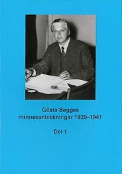 Gösta Bagges minnesanteckningar. Del 1, 1939-1941
