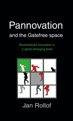 Pannovation and the Gatefree Space, decentralized innovation is a game-changing force