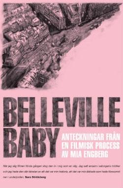 Belleville Baby : anteckningar från en filmisk process