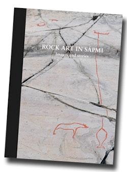 Rock art in Sápmi : images and stories = guvvieh jih soptsestidie = bilder och berättelser