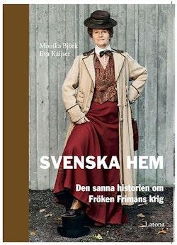 Svenska Hem : den sanna historien om Fröken Frimans krig