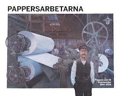 Pappersarbetarna : Pappers avd 50 i Kvarnsveden 1914-2014