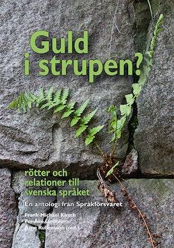Guld i strupen? Rötter och relationer till svenska språket