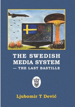 The Swedish media system : the last bastille