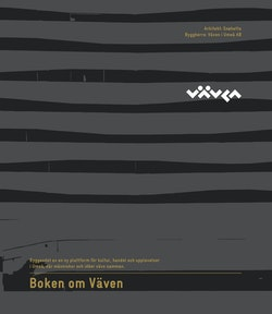 Boken om Väven : byggandet av en ny plattform för kultur, handel och upplevelser i Umeå, där människor och idéer vävs samman