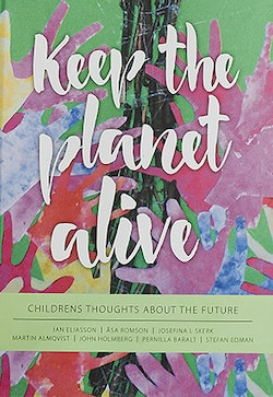 Keep the planet alive, Childrens thoughts about the future