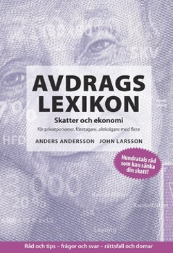 Avdragslexikon : skatter och ekonomi för privatpersoner, företagare, aktieägare med flera. 2017
