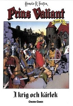 Prins Valiant. Bd 16, I krig och kärlek