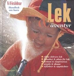 Handbok om barn 5: Lek & Äventyr